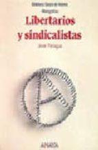 LIBERTARIOS Y SINDICALISTAS