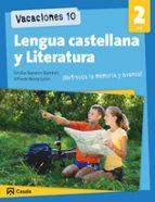 VACACIONES 10. LENGUA CASTELLANA Y LITERATURA 2 ESO