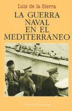 LA GUERRA NAVAL EN EL MEDITERRANEO (1940-1943) (5ª ED.)