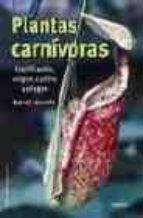PLANTAS CARNIVORAS : CLASIFICACION, ORIGEN, CULTIVO Y PLAGAS