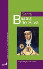 Santa Beatriz de Silva: Bajo el signo de María (Retratos de bolsillo)