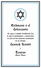 EICHMANN Y EL HOLOCAUSTO (EBOOK)