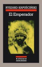 El Emperador (Crónicas Anagrama)