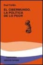 EL CIBERMUNDO LA POLITICA DE LO PEOR