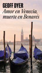 Amor en Venecia, muerte en Benarés (Literatura Random House)