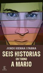 Seis Historias En Torno A Mario (Espasa. Narrativa)
