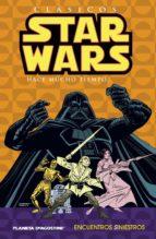 Clásicos Star Wars nº 02: Encuentros siniestros (Cómics Star Wars)