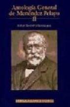 Antología general de Menéndez Pelayo. Recopilación orgánica de su doctrina: Antología general de Menéndez Pelayo, II: 2 (NORMAL)