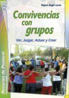 CONVIVENCIAS CON GRUPOS: VER, JUZGAR, ACTUAR Y CREER