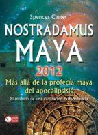 Nostradamus maya 2012: Más allá de la profecía maya (Universum)