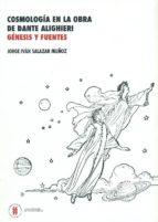 Cosmología en la obra de Dante Alighieri: Genesis y fuentes (Colección Textos de Ciencias Humanas)
