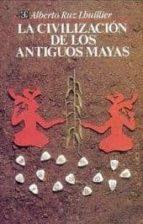 LA CIVILIZACION DE LOS ANTIGUOS MAYAS