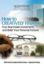 HOW TO CREATIVELY FINANCE YOUR REAL ESTATE INVESTMENTS AND BUILD YOUR PERSONAL FORTUNE (EBOOK)