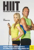 HIIT-High Intensity Interval Training: Get Strong & Sexy In Less Than 15 Minutes A Day: Intense Workouts-Impressive Results (English Edition)