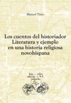 LOS CUENTOS DEL HISTORIADOR. LITERATURA Y EJEMPLO EN UNA HISTORIA RELIGIOSA NOVO (EBOOK)