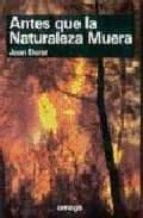 ANTES QUE LA NATURALEZA MUERA (2ª ED.)