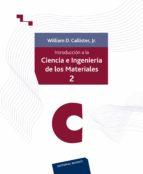 INTRODUCCION A LA CIENCIA E INGENIERIA DE LOS MATERIALES (VOL.II)