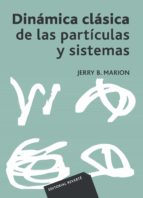 DINÁMICA CLÁSICA DE LAS PARTÍCULAS Y SISTEMAS (EBOOK)