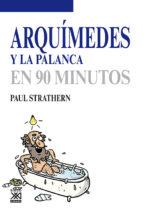 ARQUIMEDES Y LA PALANCA EN 90 MINUTOS
