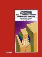 CURSO BASICO DE MATEMATICAS PARA LA ECONOMIA Y DIRECCION DE EMPRE SAS (T. II): EJERCICIOS