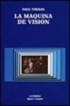 La máquina de visión (Signo E Imagen)