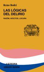 Las lógicas del delirio: Razón, afectos, locura (Teorema. Serie Menor)