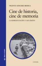 CINE DE HISTORIA, CINE DE MEMORIA: LA REPRESENTACION Y SUS LIMITE S