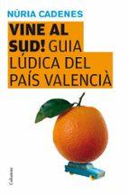 VINE AL SUD!: GUIA LUDICA DEL PAIS VALENCIA