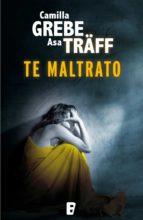 Te maltrato  (B DE BOOKS)
