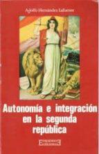 Autonomía e Integración en la Segunda República (Ensayo)