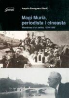 Magí Murià, periodista i cineasta (Guimet)