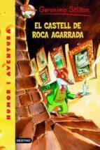 4- El castell de Roca Agarrada (GERONIMO STILTON. ELS GROCS)