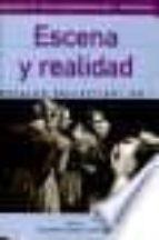 Escena y Realidad (Coleccion Estudios de Teatro Argentino E Iberoamericano)