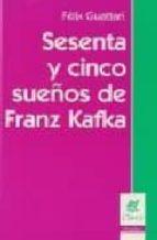Sesenta y Cinco Sueños de Franz Kafka
