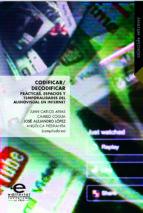 Codificar/decodificar: prácticas, espacios y temporalidades del audiovisual en internet