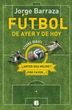 Fútbol De Ayer Y De Hoy. Eterno Debate ¿antes Era Mejor? ¡por Favor...!