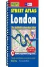 PHILIP S STREET ATLAS LONDON: THE DEFINITIVE LONDON ATLAS