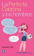 LA PERFECTA CABRONA Y LOS HOMBRES (EBOOK)