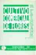 CULTIVO COMERCIAL DE FLORES AL AIRE LIBRE (2ª ED.)