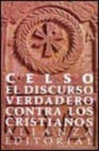 EL DISCURSO VERDADERO CONTRA LOS CRISTIANOS