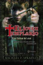 Las flechas del azar. El joven templario. Libro segundo (Castellano - Juvenil - Narrativa - El Joven Templario)