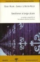 GESTIONAR A LARGO PLAZO: LA VENTAJA COMPETITIVA DE LAS MAYORES EM PRESAS FAMILIARES