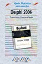 DELPHI 2006 (GUIA PRACTICA PARA USUARIOS)