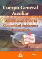 TEST CUERPO GENERAL AUXILIAR DE LA ADMINISTRACION DE LA COMUNIDAD AUTONOMA DE CANTABRIA