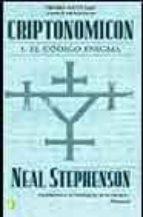 CRIPTONOMICON I. EL CODIGO ENIGMA: 1ª ENTREGA DE CRIPTONOMICON / PREMIO LOCUS 2000 (BYBLOS)