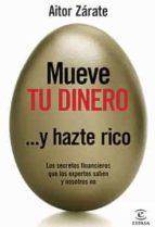 MUEVE TU DINERO Y HAZTE RICO