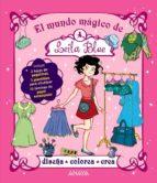 El Mundo Mágico De Leila Blue (Libros Para Jóvenes - Libros De Consumo - Leila Blue)