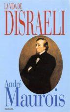 La vida de Disraeli (Ayer y hoy de la historia)