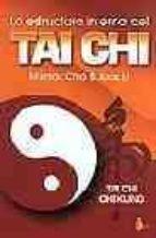 LA ESTRUCTURA INTERNA DEL TAI CHI: TAI CHI CHI KUNG I
