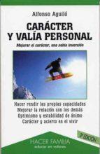 CARACTER Y VALIA PERSONAL: MEJORAR EL CARACTER UNA SABIA INVERSIO N (3ª ED.)